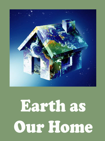 Earth As Our Home.